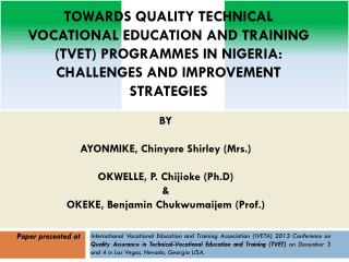 TOWARDS QUALITY TECHNICAL VOCATIONAL EDUCATION AND TRAINING (TVET) PROGRAMMES IN NIGERIA: CHALLENGES AND IMPROVEMENT ST