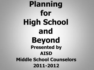 Planning  for  High School  and  Beyond