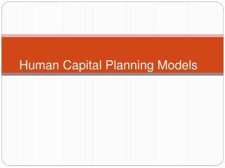 Human Capital Planning Models