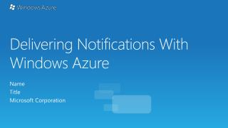 Delivering Notifications With Windows Azure
