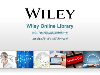 Wiley Online Library 为 您的 科研 与学习 提供动力