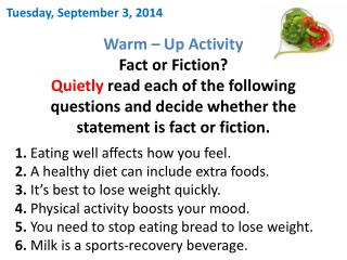 Warm – Up Activity Fact or Fiction ? Quietly  read each of the following questions and decide whether the statement is