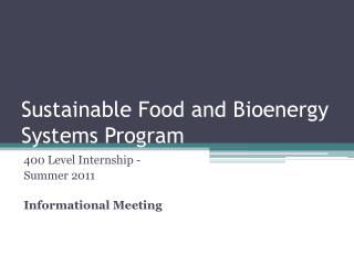 Sustainable Food and  Bioenergy  Systems Program