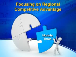 Focusing on Regional Competitive Advantage