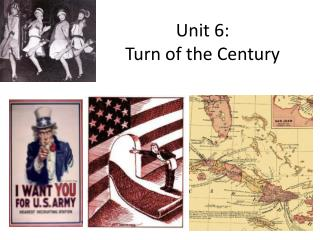 Unit 6: Turn of the Century