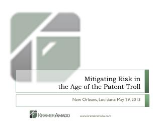 Mitigating Risk in  the Age of the Patent Troll