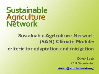Sustainable Agriculture Network (SAN) Climate Module:  criteria for adaptation and mitigation