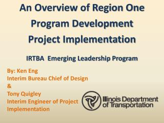By: Ken Eng Interim Bureau Chief of Design & Tony Quigley Interim Engineer  of Project Implementation