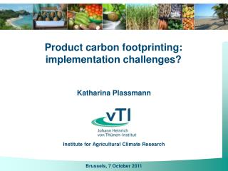 Katharina Plassmann Institute for Agricultural Climate Research