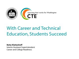 With Career and  Technical  Education, Students  Succeed