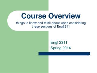 Course Overview things to know and think about when considering these sections of Eng2311