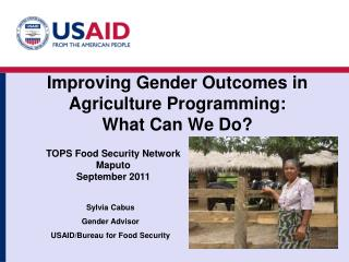 Improving Gender Outcomes in Agriculture Programming:  What Can We Do?