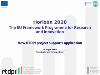 How RTDPI project supports application Dr. Jürgen Henke Team Leader and Training Advisor