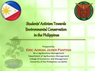 Prepared by: Eric Adrian Javier Panting BS in Agribusiness Management Department of Agribusiness Management College of