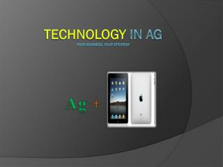 Technology  in Ag Your Business, your strategy
