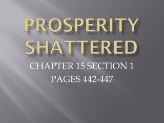 PROSPERITY SHATTERED