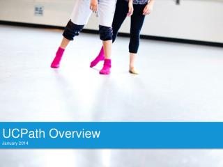 UCPath Overview January 2014