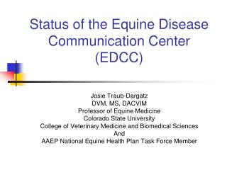 Status of the Equine Disease Communication Center (EDCC)