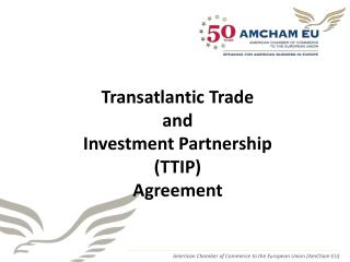 Transatlantic Trade  and  Investment Partnership  ( TTIP ) Agreement