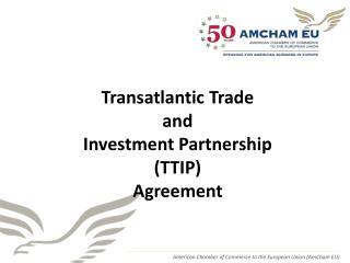 Transatlantic Trade  and  Investment Partnership  ( TTIP ) Agreement