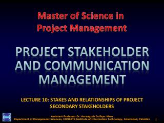 LECTURE  10:  STAKES AND RELATIONSHIPS OF PROJECT SECONDARY STAKEHOLDERS