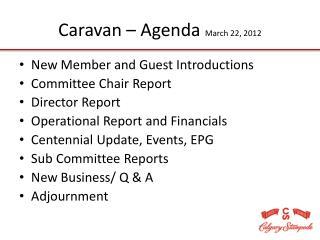 Caravan – Agenda  March 22, 2012