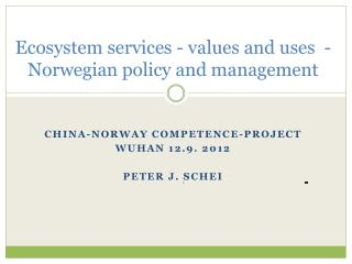Ecosystem services - values and uses  - Norwegian policy and management