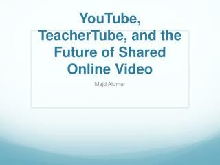 YouTube,  TeacherTube , and the Future of Shared Online Video