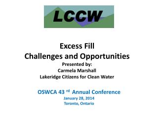 OSWCA 43  rd   Annual Conference  January 28, 2014 Toronto, Ontario