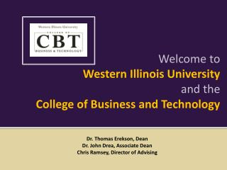 Welcome to  Western Illinois University and the  College of Business and Technology