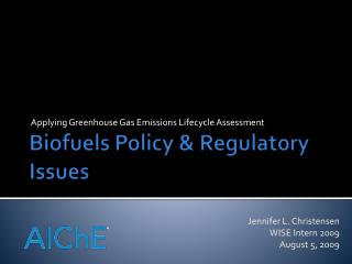Biofuels  Policy & Regulatory Issues