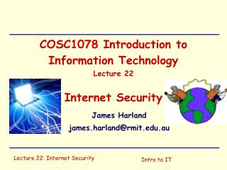 COSC1078 Introduction to Information Technology Lecture 22 Internet Security