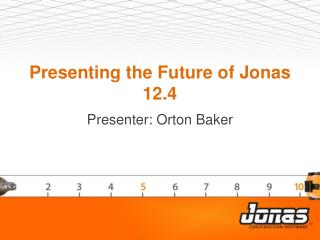 Presenting the Future of Jonas 12.4