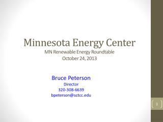 Minnesota Energy Center MN Renewable Energy Roundtable October 24, 2013