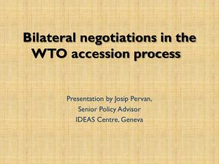 Bilateral negotiations in the    WTO accession process