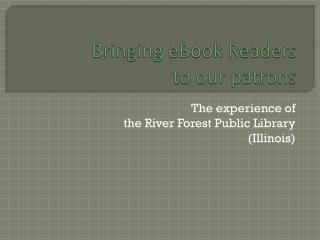 Bringing eBook Readers  to our patrons