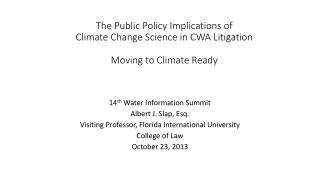 The Public Policy Implications of  Climate Change Science in CWA Litigation Moving to Climate Ready
