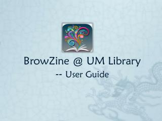 BrowZine  @ UM Library --  User Guide