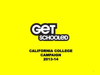 CALIFORNIA COLLEGE CAMPAIGN   2013-14