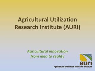 Agricultural Utilization  Research Institute (AURI)