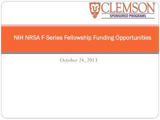 NIH NRSA  F Series  Fellowship  Funding Opportunities