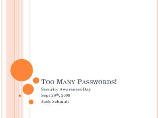 Too Many Passwords!
