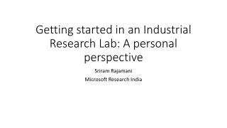 Getting started in an Industrial Research Lab: A personal perspective
