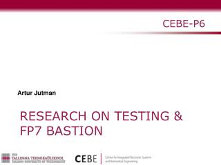 Research on  Testing  & FP7 BASTION