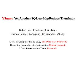 YSmart :  Yet Another SQL-to- MapReduce  Translator