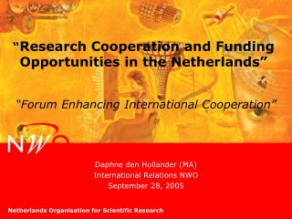 """ Research Cooperation and Funding Opportunities in the Netherlands"""