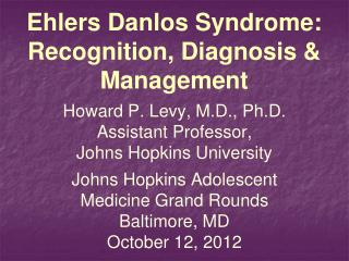 Ehlers  Danlos  Syndrome: Recognition, Diagnosis & Management