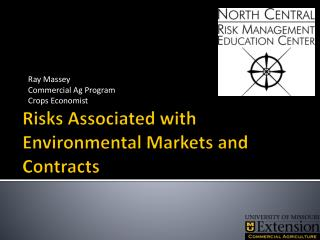 Risks Associated with Environmental  Markets and Contracts