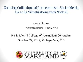 Charting Collections of  Connections in  Social Media:  Creating Visualizations with  NodeXL