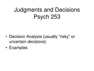 Judgments and Decisions Psych 253